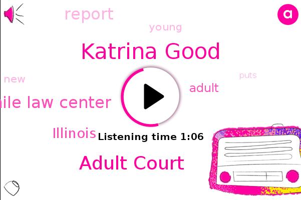Adult Court,Illinois,Juvenile Law Center,Katrina Good