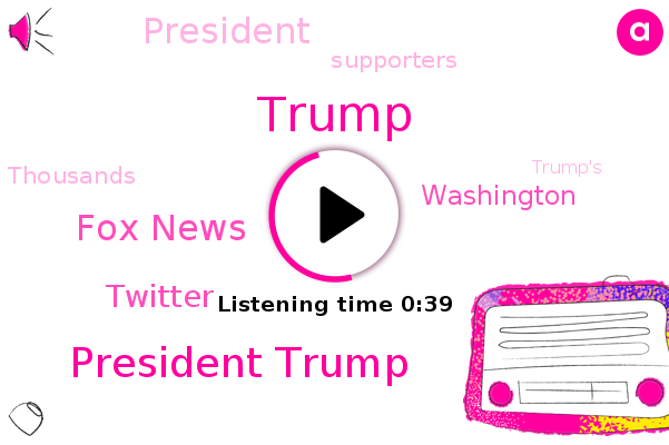President Trump,Fox News,Washington,Donald Trump,Twitter