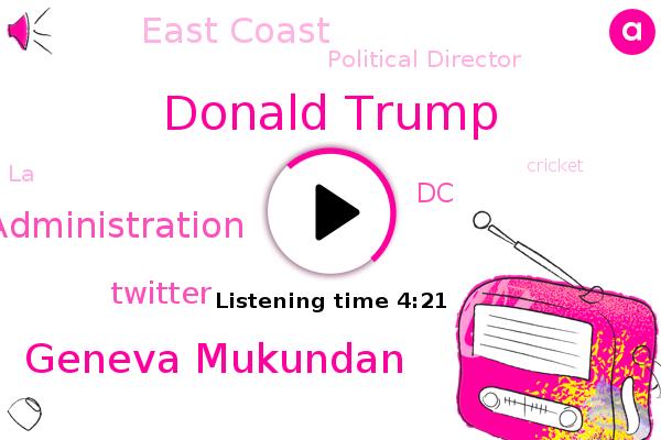 Donald Trump,Geneva Mukundan,DC,Obama Administration,Twitter,Cricket,East Coast,Political Director,LA,Football