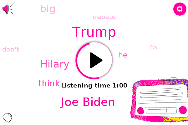 Joe Biden,Donald Trump,Hilary