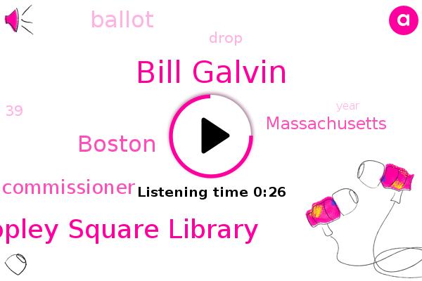 Copley Square Library,Bill Galvin,Boston,Commissioner,Massachusetts