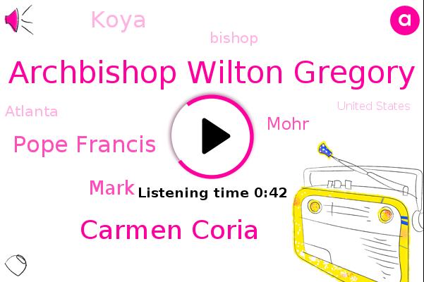 Archbishop Wilton Gregory,Carmen Coria,Pope Francis,Mark,Mohr,Koya,Bishop,United States,Atlanta,Rome,Italy