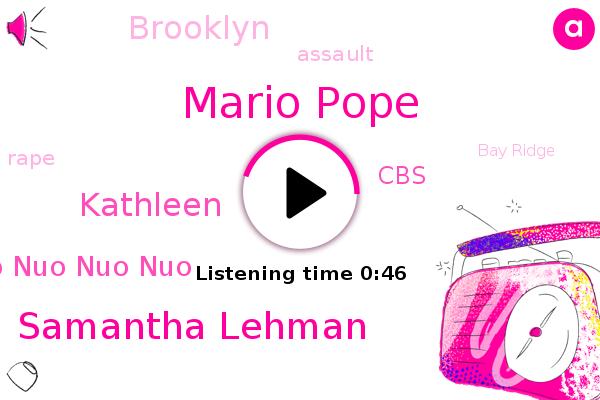 Nuo Nuo Nuo Nuo Nuo,Rape,Mario Pope,Samantha Lehman,Bay Ridge,Brooklyn,Assault,Kathleen,CBS