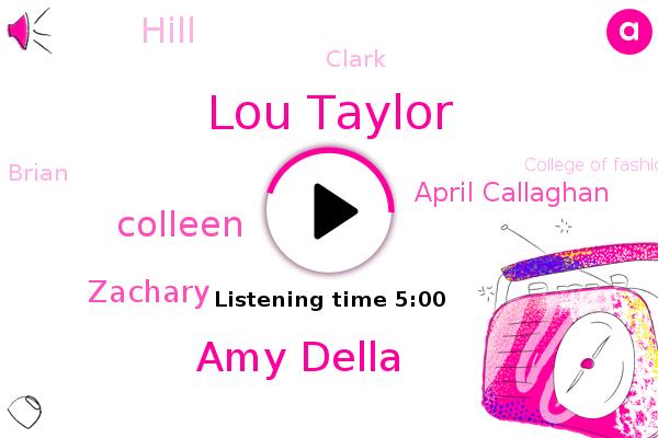 Lou Taylor,Amy Della,College Of Fashion,London,Brighton,Colleen,Zachary,April Callaghan,New York City,Stein Hopkins Chair,Hill,England,Paris,Victoria,Hollywood,Clark,America,Brian,Professor