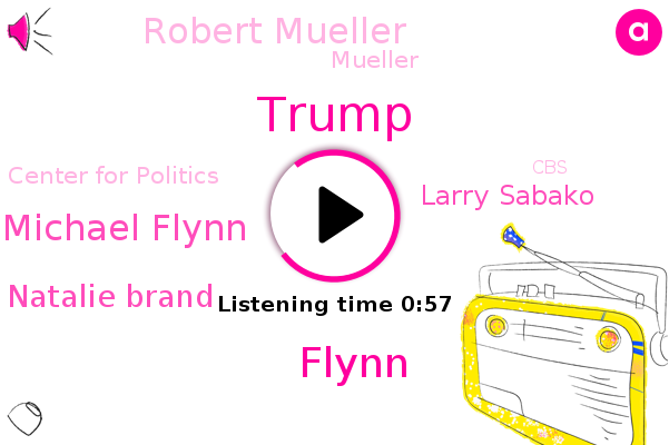 Michael Flynn,Donald Trump,Natalie Brand,Flynn,Larry Sabako,Center For Politics,Robert Mueller,CBS,Twitter,FBI,University Of Virginia,Mueller