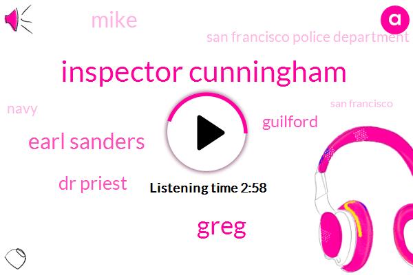 Inspector Cunningham,San Francisco Police Department,Greg,San Francisco,Earl Sanders,Navy,Dr Priest,Guilford,Mike