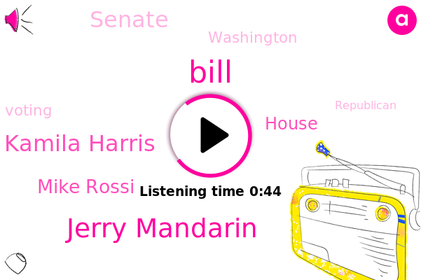 Jerry Mandarin,House,Senate,Bill,Kamila Harris,Mike Rossi,Washington
