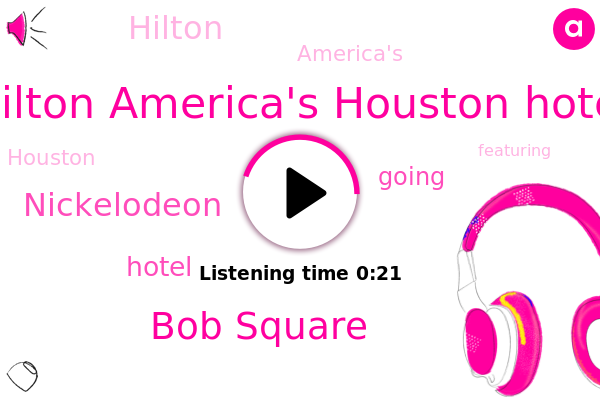 Hilton America's Houston Hotel,Bob Square,Nickelodeon