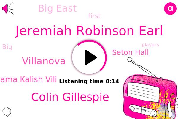 Jeremiah Robinson Earl,Big East,Colin Gillespie,Villanova,Seton Hall,Sandra Mama Kalish Vili