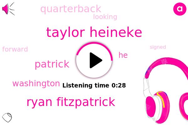 Taylor Heineke,Ryan Fitzpatrick,Washington,Patrick