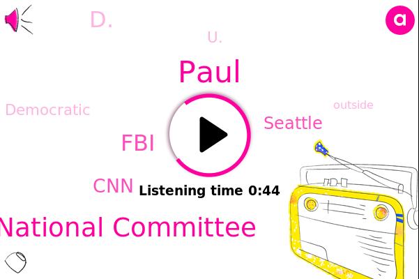 Democratic And Republican National Committee,FBI,D.,CNN,Seattle,U.,Paul