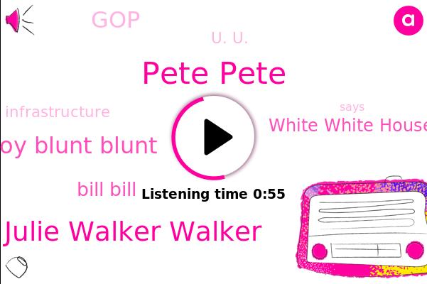 Pete Pete,Julie Julie Walker Walker,Senator Roy Roy Blunt Blunt,White White House House,U. U.,GOP,Bill Bill,ABC
