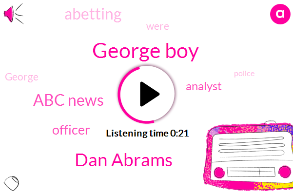 George Boy,Officer,Analyst,Dan Abrams,Abetting,Abc News