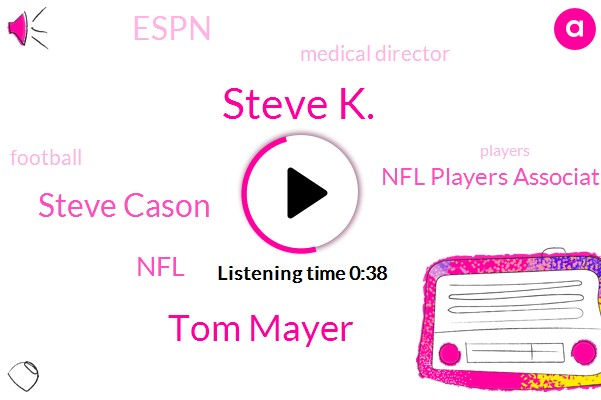 Steve K.,Medical Director,Nfl Players Association,Tom Mayer,Football,Espn,NFL,Steve Cason