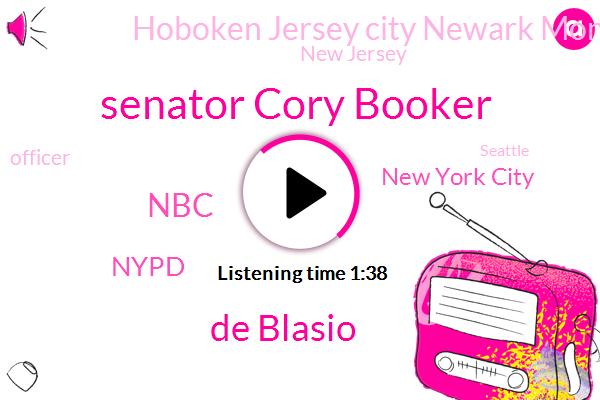 New York City,Hoboken Jersey City Newark Montclair,New Jersey,Senator Cory Booker,NBC,Officer,Seattle,De Blasio,Nypd,Plymouth