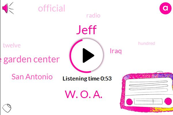 Jeff,San Antonio,Iraq,Venice Garden Center,W. O. A.,Official
