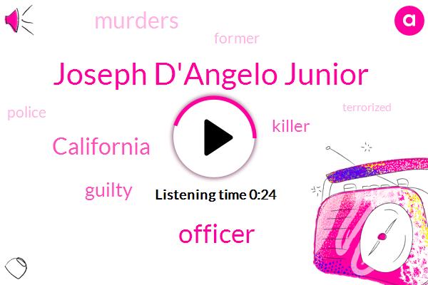 Joseph D'angelo Junior,Officer,California