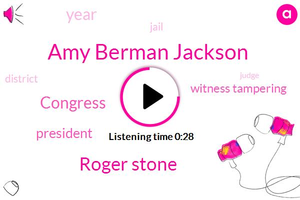 Amy Berman Jackson,Roger Stone,President Trump,Congress,Witness Tampering