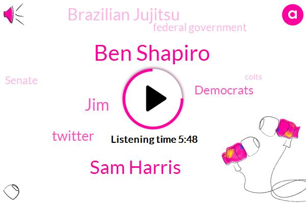 Ben Shapiro,Twitter,Democrats,Jujitsu,Gish Gallop,Brazilian Jujitsu,Federal Government,Senate,Sam Harris,America,Colts,JIM