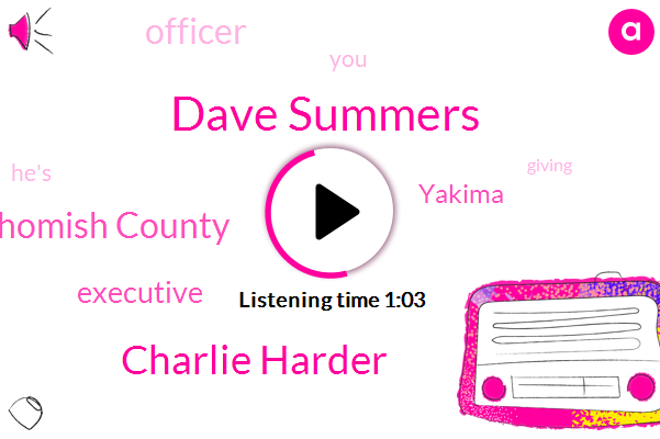 Snohomish County,Executive,Dave Summers,Charlie Harder,Yakima,Officer