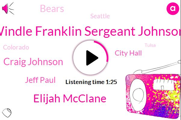 Seattle,Windle Franklin Sergeant Johnson,City Hall,Elijah Mcclane,Colorado,Fox News,Craig Johnson,Bears,Tulsa,Murder,Partner,FOX,Aurora,Jeff Paul,America,Attorney