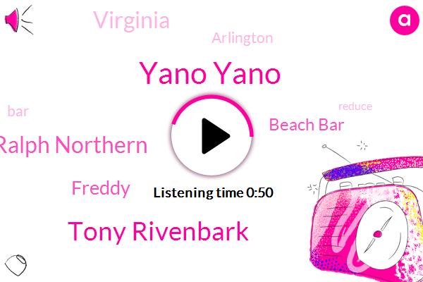 Yano Yano,Virginia,Beach Bar,Tony Rivenbark,Ralph Northern,Arlington,Freddy
