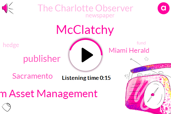 Chatham Asset Management,Miami Herald,Mcclatchy,The Charlotte Observer,Sacramento,Publisher