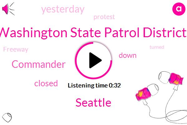 Seattle,Washington State Patrol District,Commander