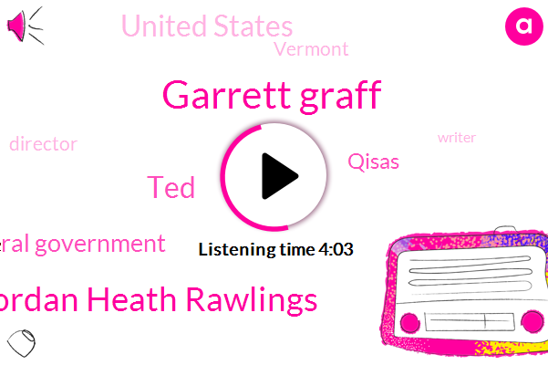 United States,Federal Government,Politico,Garrett Graff,Jordan Heath Rawlings,Vermont,TED,Qisas,Director,Writer