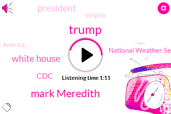Virginia,White House,CDC,FOX,National Weather Service,America,President Trump,Donald Trump,Mark Meredith