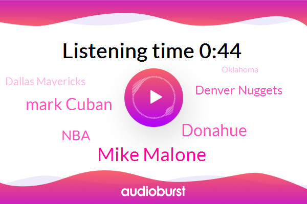Utah,Mike Malone,NBA,Basketball,Donahue,Oklahoma City,Oklahoma,Denver Nuggets,Fever,Dallas Mavericks,Mark Cuban