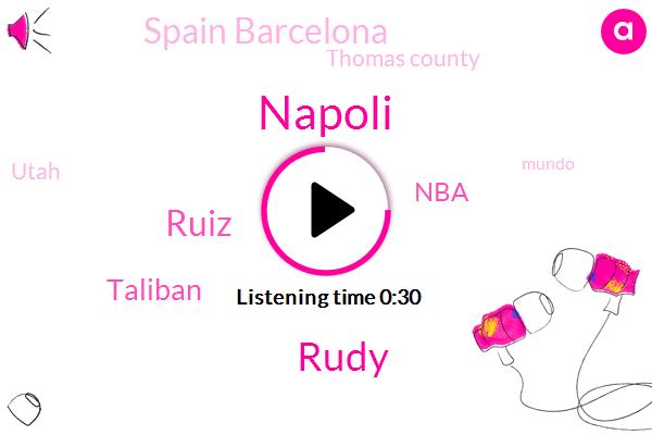 Spain Barcelona,Thomas County,Napoli,NBA,Rudy,Taliban,Ruiz,Utah