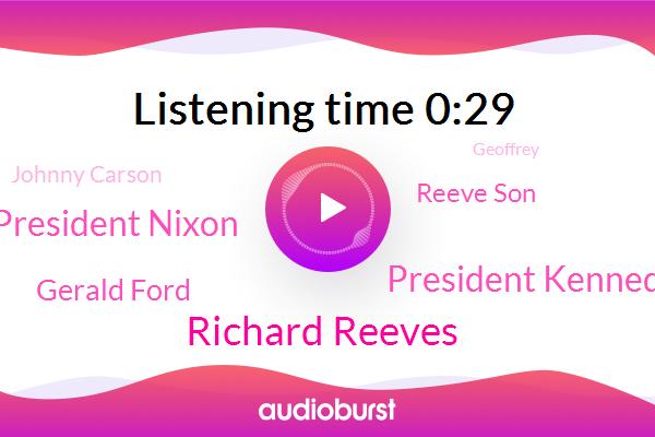 Richard Reeves,President Kennedy Profile,President Nixon,President Trump,Gerald Ford,Reeve Son,Johnny Carson,Associated Press,Los Angeles,Geoffrey,PBS