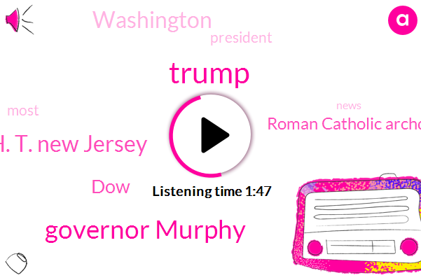 H. T. New Jersey,DOW,Donald Trump,Governor Murphy,Roman Catholic Archdiocese Of Newark,Washington,President Trump