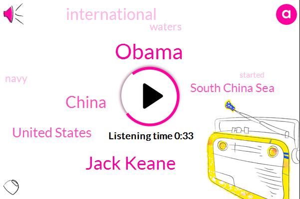 China,Barack Obama,Jack Keane,United States,South China Sea