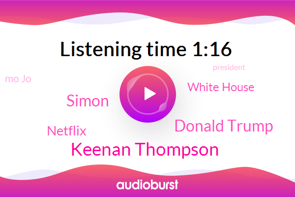 Keenan Thompson,President Trump,Donald Trump,Netflix,White House,Simon,Mo Jo