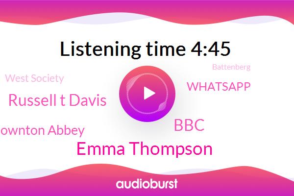 Emma Thompson,BBC,Russell T Davis,Battenberg,Downton Abbey,Aids,Whatsapp,West Society