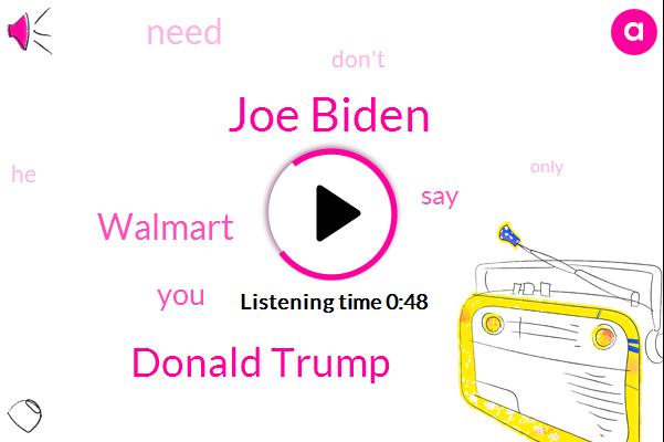 Joe Biden,Walmart,Donald Trump