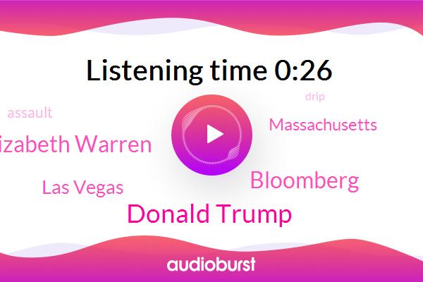 Donald Trump,Bloomberg,Assault,Las Vegas,Massachusetts,Senator Elizabeth Warren