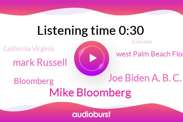 Mike Bloomberg,Joe Biden A. B. C.,Bloomberg,Mark Russell,West Palm Beach Florida,California Virginia,Colorado