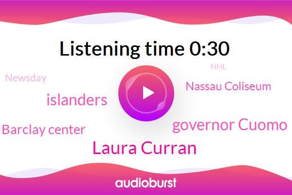 Barclay Center,Islanders,Nassau Coliseum,Newsday,Laura Curran,NHL,Belmont Park,Barclays Center,Brooklyn,Governor Cuomo,Nassau County