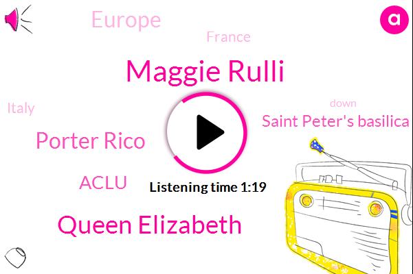 Europe,ABC,Maggie Rulli,France,Italy,Queen Elizabeth,Aclu,Porter Rico,Saint Peter's Basilica Britain