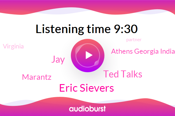 Marantz,Virginia,Eric Sievers,Athens Georgia Indianapolis,Partner,Austin Texas,Philadelphia,Ted Talks,JAY,New York
