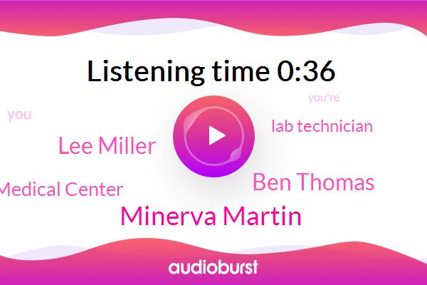 Archer Medical Center,Minerva Martin,Ben Thomas,Lab Technician,Lee Miller