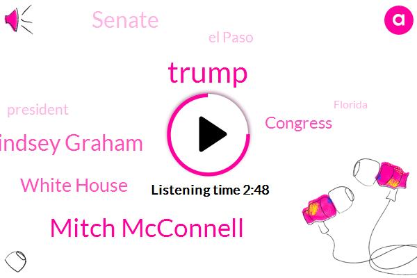 President Trump,Donald Trump,White House,Congress,Mitch Mcconnell,Senate,Senator Lindsey Graham,Florida,Las Vegas,El Paso