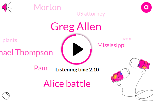 Greg Allen,Morton,Alice Battle,Us Attorney,Michael Thompson,Mississippi,PAM,Ten Years