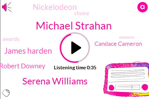 Nickelodeon,Michael Strahan,Serena Williams,James Harden,Robert Downey,Candace Cameron