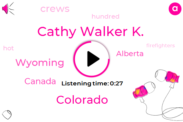 Colorado,Wyoming,Canada,Alberta,Cathy Walker K.,Three Hundred Seventy Thousand Acres,Two Weeks