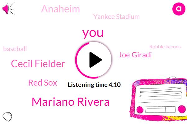 Mariano Rivera,Cecil Fielder,Red Sox,Joe Giradi,Anaheim,Yankee Stadium,Baseball,Robbie Kacoos,Canoas Elke,Alex,BO,Bobby,Twelve Years,Thirteen Years
