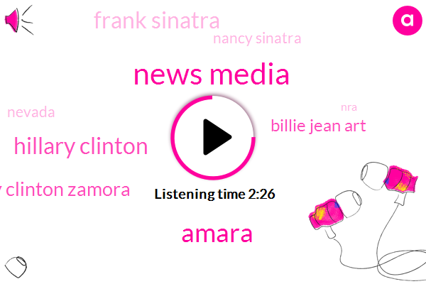News Media,Amara,Hillary Clinton,Hilary Clinton Zamora,Billie Jean Art,Frank Sinatra,Nancy Sinatra,Nevada,NRA,Emmett,NBC,Rex Tillerson,President Trump,Billie Jean,Twitter
